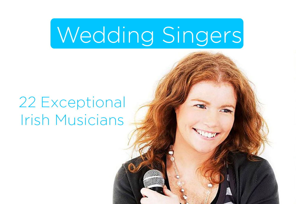 22 Exceptional Wedding Singers | Ireland | 2021