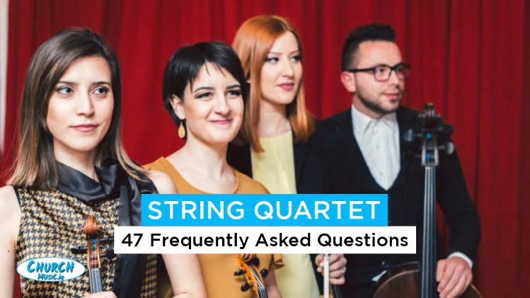 47 String Quartet Frequently Asked Questions – FAQ 2021