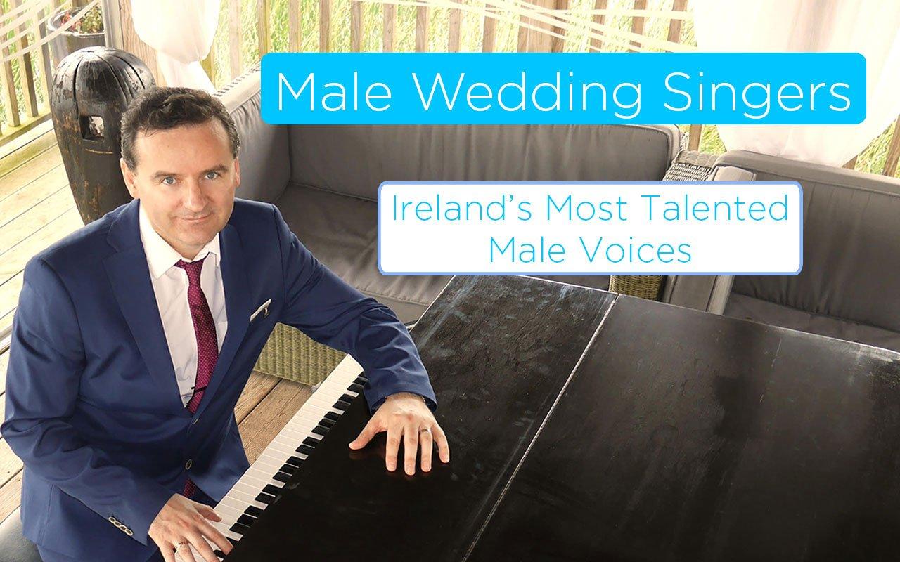 Ireland's Best Male Wedding Singers   2021